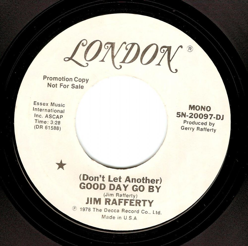 JIM RAFFERTY (Don't Let Another) Good Day Go By Vinyl Record 7 Inch US London 1978 Promo